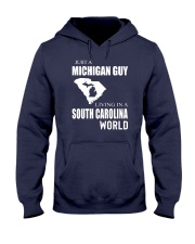 JUST A MICHIGAN GUY IN A SOUTH CAROLINA WORLD Hooded Sweatshirt front