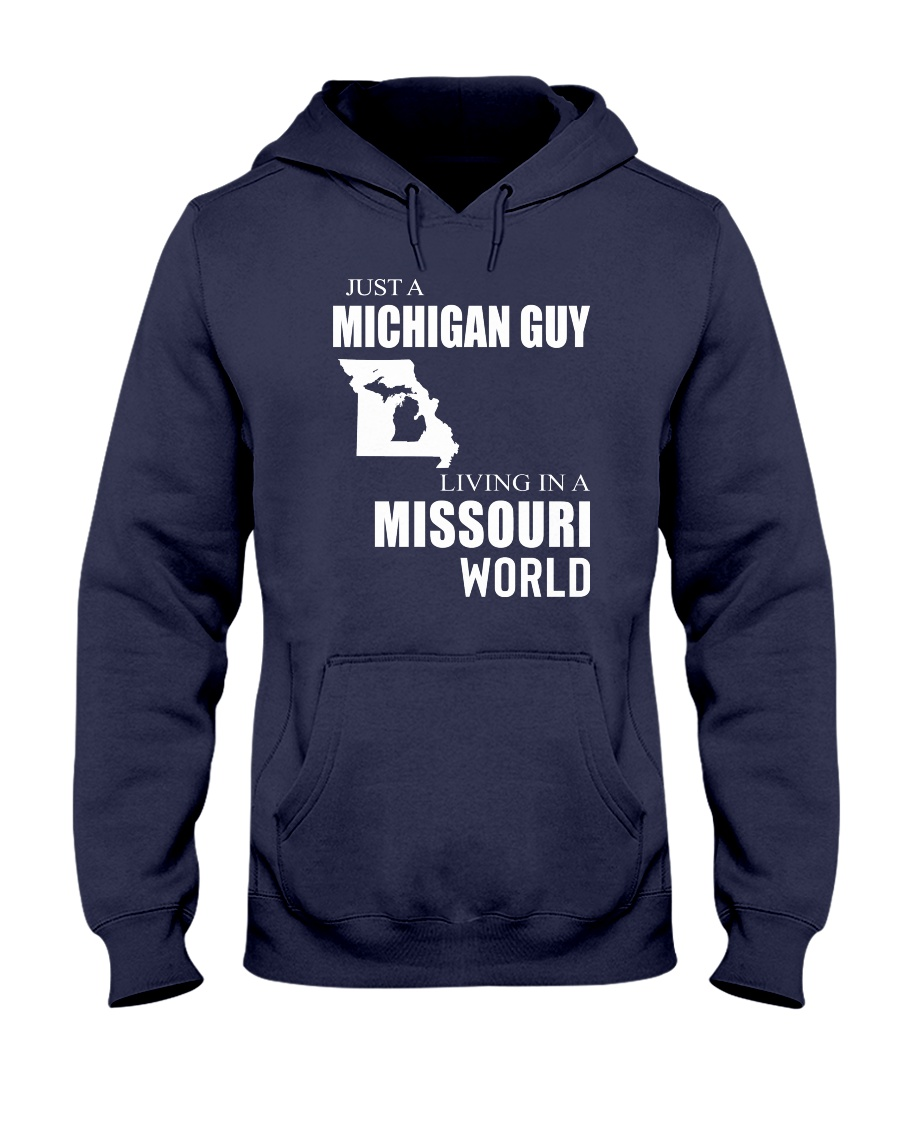 JUST A MICHIGAN GUY IN A MISSOURI WORLD Hooded Sweatshirt