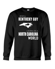 JUST A KENTUCKY GUY IN A NORTH CAROLINA WORLD Crewneck Sweatshirt tile