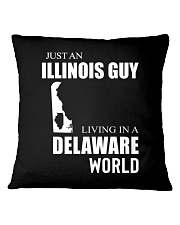 JUST AN ILLINOIS GUY IN A DELAWARE WORLD Square Pillowcase tile