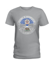 LIVING IN MINNESOTA WITH CALIFORNIA ROOTS Ladies T-Shirt front