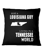 JUST A LOUISIANA GUY IN A TENNESSEE WORLD Square Pillowcase thumbnail