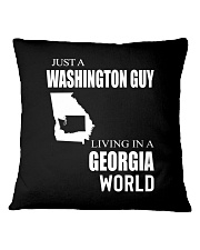 JUST A WASHINGTON GUY IN A GEORGIA WORLD Square Pillowcase thumbnail