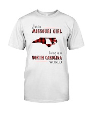 JUST A MISSOURI GIRL IN A NORTH CAROLINA WORLD Classic T-Shirt front