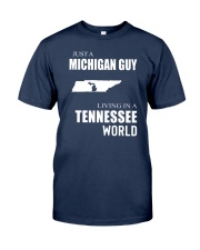 JUST A MICHIGAN GUY IN A TENNESSEE WORLD Classic T-Shirt thumbnail