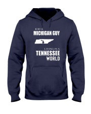 JUST A MICHIGAN GUY IN A TENNESSEE WORLD Hooded Sweatshirt front
