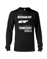 JUST A MICHIGAN GUY IN A TENNESSEE WORLD Long Sleeve Tee tile
