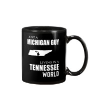 JUST A MICHIGAN GUY IN A TENNESSEE WORLD Mug tile