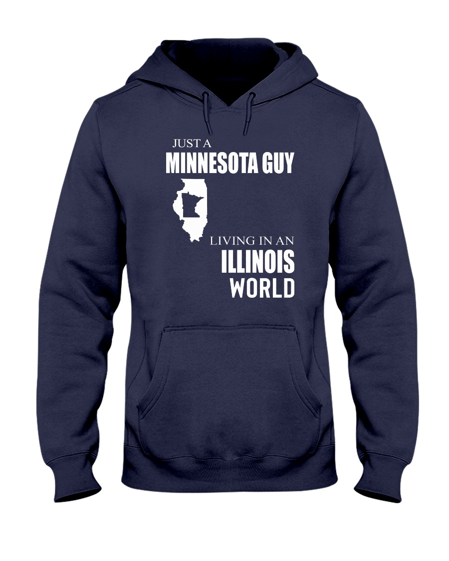 JUST A MINNESOTA GUY IN AN ILLINOIS WORLD Hooded Sweatshirt