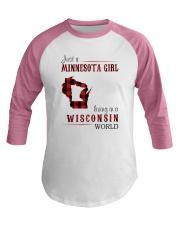 JUST A MINNESOTA GIRL IN A WISCONSIN WORLD Baseball Tee thumbnail