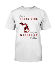 JUST A TEXAS GIRL IN A MICHIGAN WORLD Classic T-Shirt front