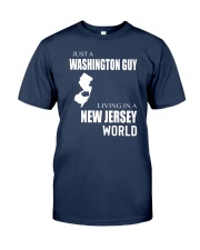 JUST A WASHINGTON GUY IN A NEW JERSEY WORLD Classic T-Shirt thumbnail