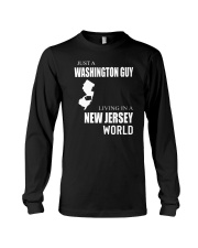 JUST A WASHINGTON GUY IN A NEW JERSEY WORLD Long Sleeve Tee thumbnail