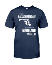 JUST A MASSACHUSETTS GUY IN A MARYLAND WORLD Classic T-Shirt thumbnail
