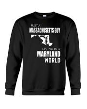 JUST A MASSACHUSETTS GUY IN A MARYLAND WORLD Crewneck Sweatshirt thumbnail