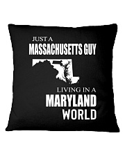 JUST A MASSACHUSETTS GUY IN A MARYLAND WORLD Square Pillowcase thumbnail
