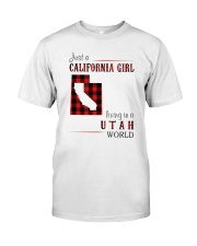 JUST A CALIFORNIA GIRL IN A UTAH WORLD Classic T-Shirt front