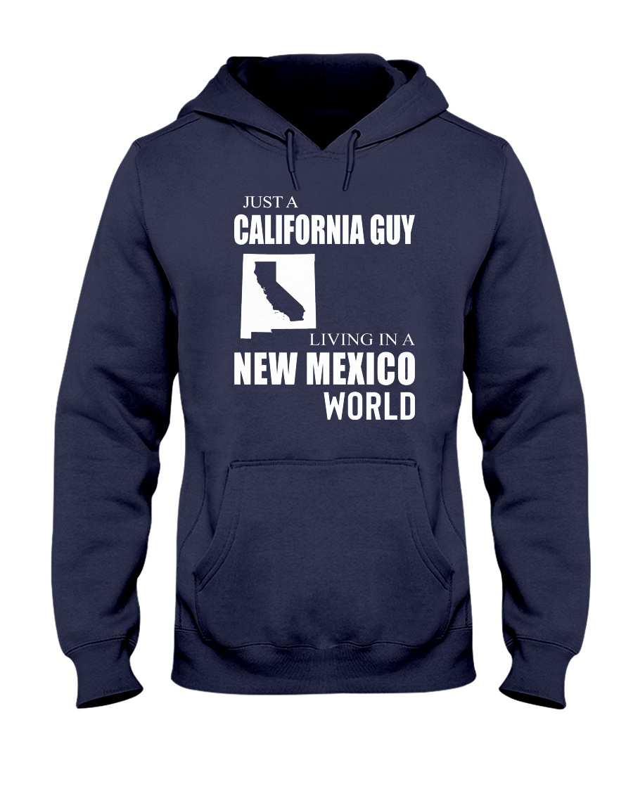 JUST A CALIFORNIA GUY IN A NEW MEXICO WORLD Hooded Sweatshirt