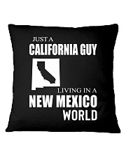JUST A CALIFORNIA GUY IN A NEW MEXICO WORLD Square Pillowcase thumbnail