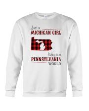 JUST A MICHIGAN GIRL IN A PENNSYLVANIA WORLD Crewneck Sweatshirt thumbnail