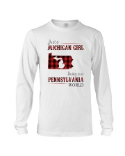 JUST A MICHIGAN GIRL IN A PENNSYLVANIA WORLD Long Sleeve Tee thumbnail