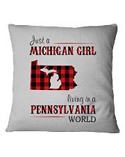 JUST A MICHIGAN GIRL IN A PENNSYLVANIA WORLD Square Pillowcase thumbnail