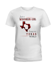 JUST A WISCONSIN GIRL IN A TEXAS WORLD Ladies T-Shirt thumbnail