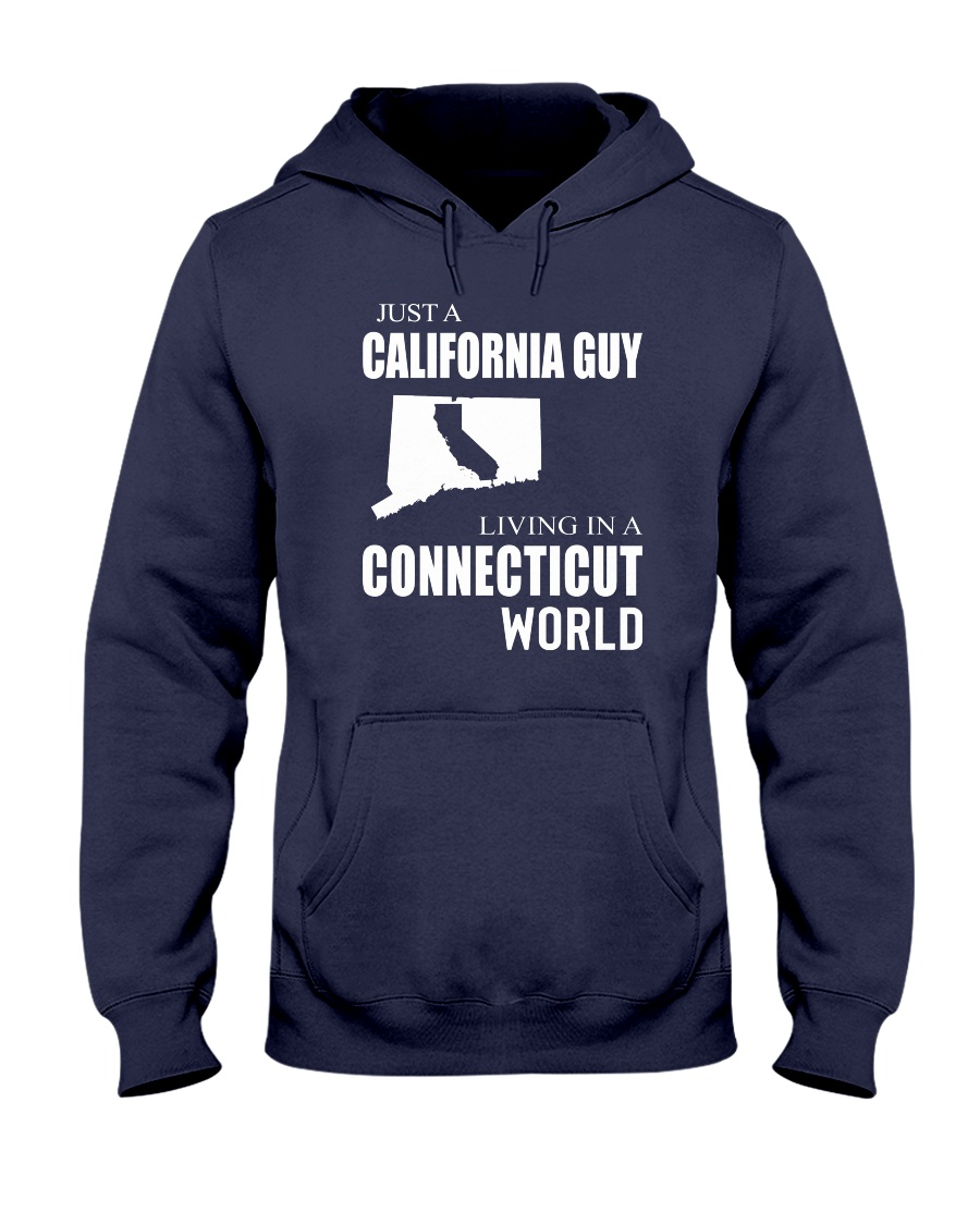JUST A CALIFORNIA GUY IN A CONNECTICUT WORLD Hooded Sweatshirt