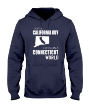 JUST A CALIFORNIA GUY IN A CONNECTICUT WORLD Hooded Sweatshirt front