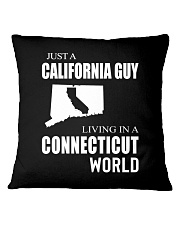 JUST A CALIFORNIA GUY IN A CONNECTICUT WORLD Square Pillowcase thumbnail