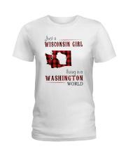 JUST A WISCONSIN GIRL IN A WASHINGTON WORLD Ladies T-Shirt thumbnail