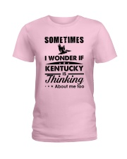 SOMETIMES I WONDER IF KENTUCKY IS THINKING Ladies T-Shirt tile