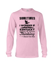 SOMETIMES I WONDER IF KENTUCKY IS THINKING Long Sleeve Tee thumbnail