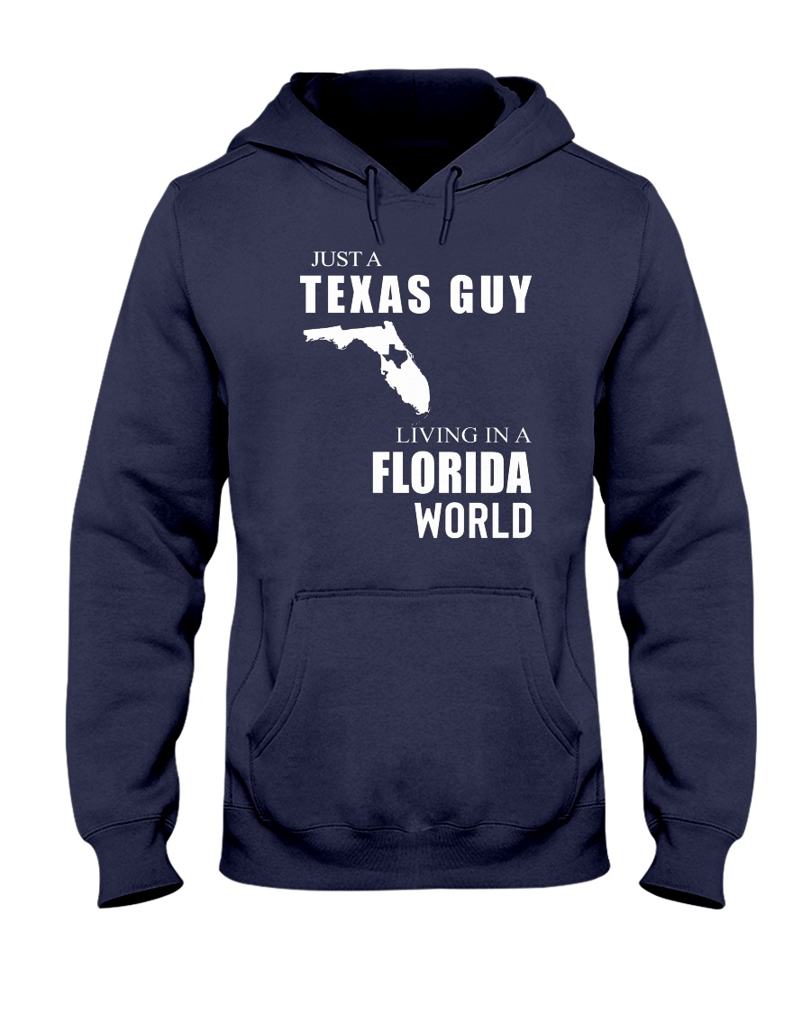 JUST A TEXAS GUY IN A FLORIDA WORLD Hooded Sweatshirt