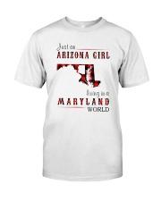 JUST AN ARIZONA GIRL IN A MARYLAND WORLD Classic T-Shirt thumbnail