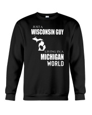 JUST A WISCONSIN GUY IN A MICHIGAN WORLD Crewneck Sweatshirt thumbnail