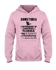 SOMETIMES I WONDER IF FLORIDA IS THINKING Hooded Sweatshirt thumbnail