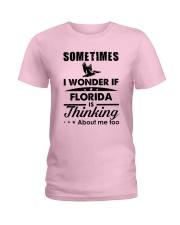 SOMETIMES I WONDER IF FLORIDA IS THINKING Ladies T-Shirt tile