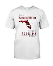 JUST A MASSACHUSETTS GIRL IN A FLORIDA WORLD Classic T-Shirt thumbnail