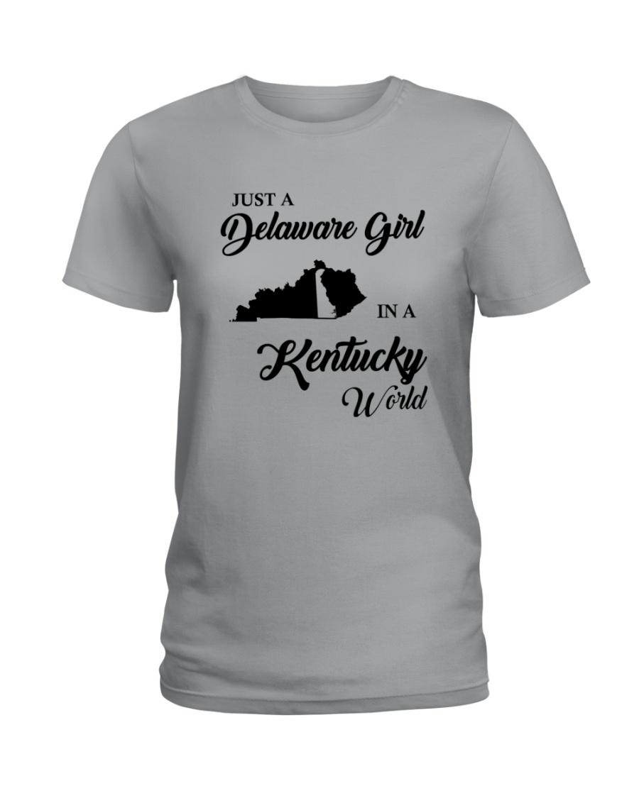 JUST A DELAWARE GIRL IN A KENTUCKY WORLD Ladies T-Shirt