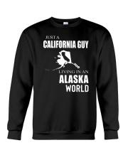 JUST A CALIFORNIA GUY IN AN ALASKA WORLD Crewneck Sweatshirt thumbnail