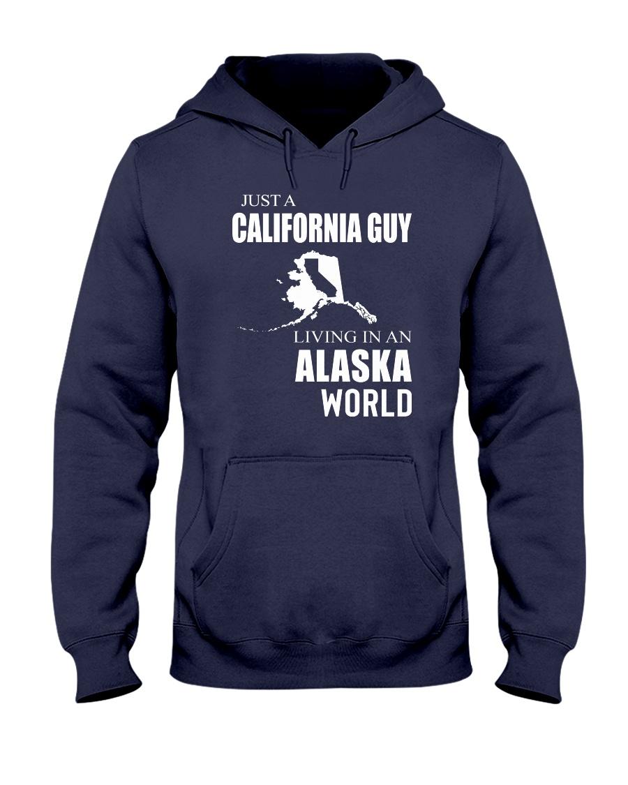 JUST A CALIFORNIA GUY IN AN ALASKA WORLD Hooded Sweatshirt