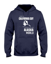 JUST A CALIFORNIA GUY IN AN ALASKA WORLD Hooded Sweatshirt front
