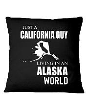 JUST A CALIFORNIA GUY IN AN ALASKA WORLD Square Pillowcase thumbnail