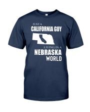 JUST A CALIFORNIA GUY IN A NEBRASKA WORLD Classic T-Shirt thumbnail