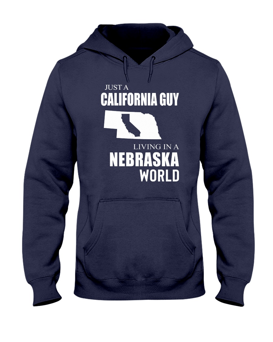 JUST A CALIFORNIA GUY IN A NEBRASKA WORLD Hooded Sweatshirt