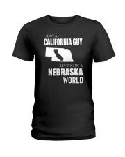 JUST A CALIFORNIA GUY IN A NEBRASKA WORLD Ladies T-Shirt thumbnail