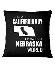 JUST A CALIFORNIA GUY IN A NEBRASKA WORLD Square Pillowcase thumbnail