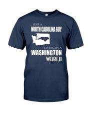 JUST A NORTH CAROLINA GUY IN A WASHINGTON WORLD Classic T-Shirt thumbnail