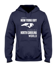 JUST A NEW YORK GUY IN A NORTH CAROLINA WORLD Hooded Sweatshirt front